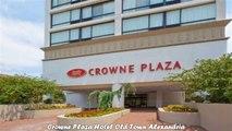 Crowne Plaza Hotel Old Town Alexandria Best Hotels in Alexandria Virginia