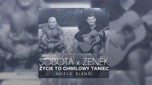 Sobota x Zenek Martyniuk - Życie to chwilowy taniec [Nożyg Blend]