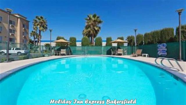 Holiday Inn Express Bakersfield Best Hotels in Bakersfield California