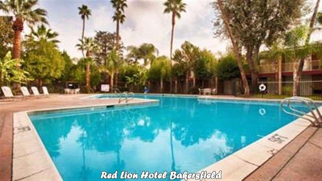 Red Lion Hotel Bakersfield Best Hotels in Bakersfield California