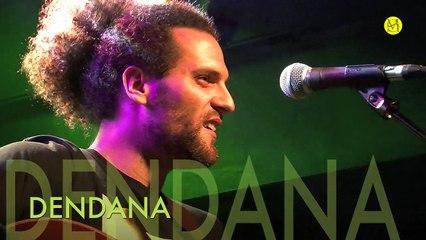 DENDANA - Live at Café la Pêche