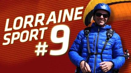 Lorraine Sport #9 - Parapente, Euro Basket, Triathlon, Moselle Open et Team Lorraine!