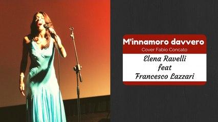 Elena Ravelli Ft. Francesco Lazzari - M'innamoro davvero