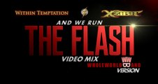 Within Temptation feat. Xzibit- And We Run (The Flash Video Mix) (WholeWorldBand Version)