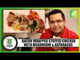Bacon Wrapped Stuffed Chicken With Mushroom & Asparagus   Ajay Chopra