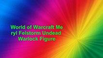 World of Warcraft Meryl Felstorm Undead Warlock Figure