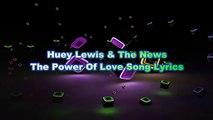 Huey Lewis & The News – The Power Of Love Song Lyrics