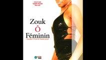 Zouk O Féminin - FULL ALBUM [ZOUK O FEMININ]