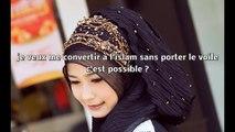 moi Manon femme française je veux me convertir a l'islam,sans porter le voile hijab