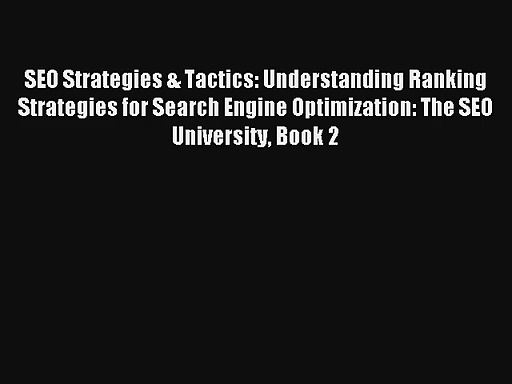 SEO Strategies & Tactics: Understanding Ranking Strategies for Search Engine Optimization: