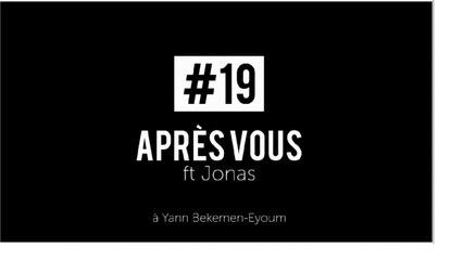 """Edgar Sekloka Ft. Jonas - La danse des MCS - #19 """"Après vous"""""""