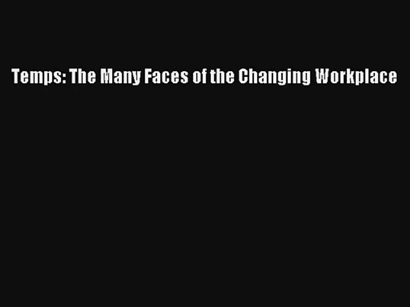 Temps: The Many Faces of the Changing Workplace Download Book Free