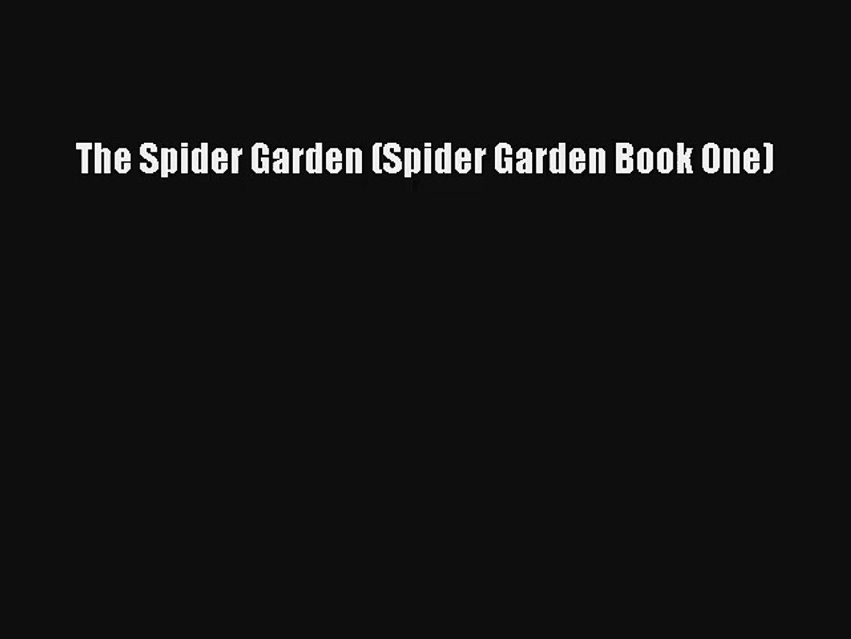 Read The Spider Garden (Spider Garden Book One) Book Download Free