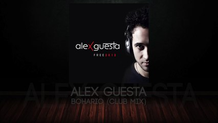 Alex Guesta - Bohario (Club Mix)