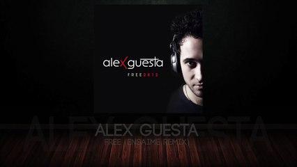 Alex Guesta - Free (Ensaime Remix)