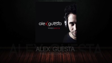 Alex Guesta - Free (Original Mix)