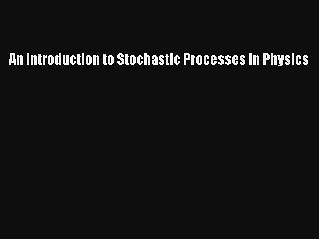 Download An Introduction to Stochastic Processes in Physics PDF Free
