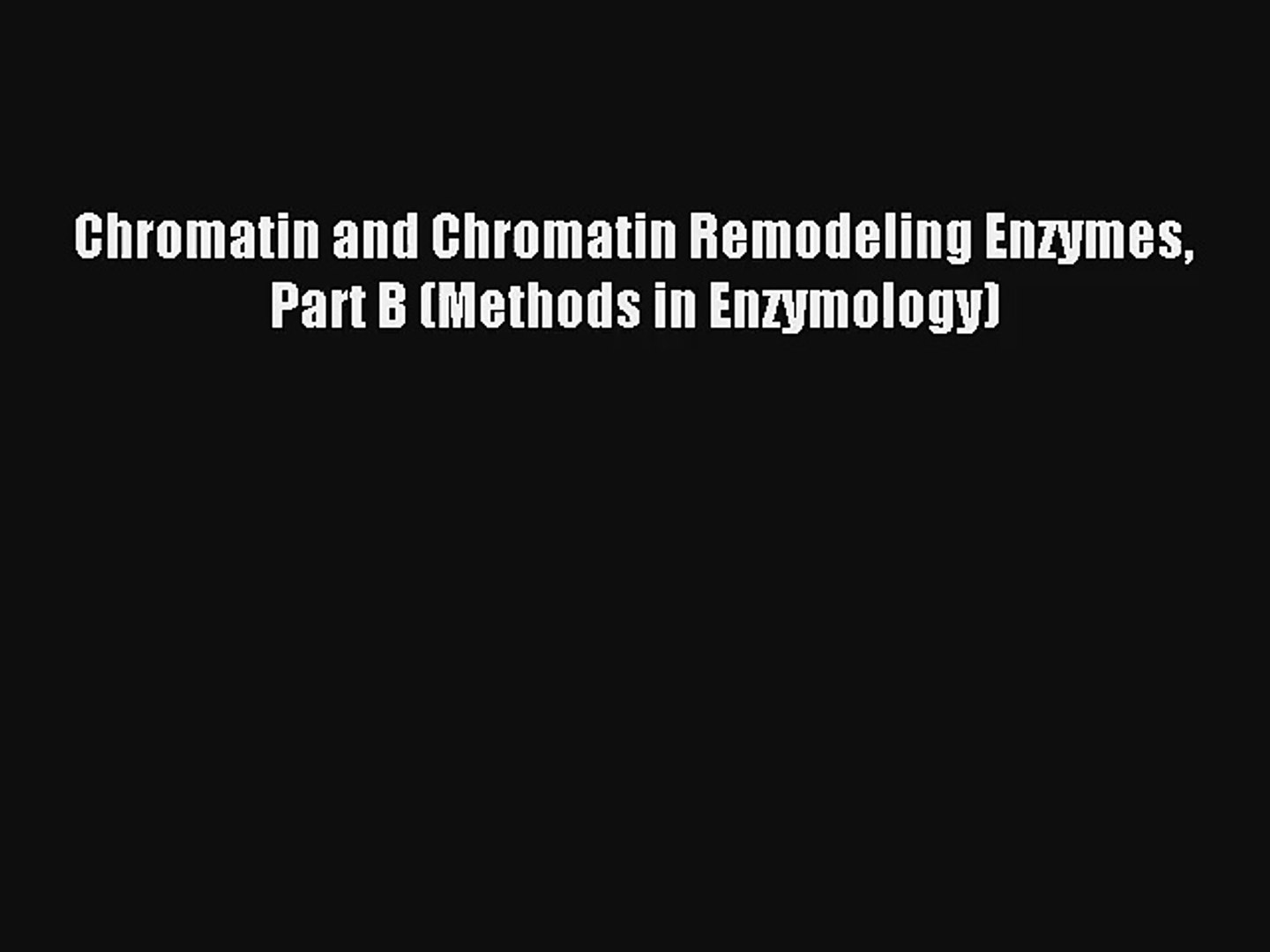 Chromatin and Chromatin Remodeling Enzymes, Part B (Methods in Enzymology)
