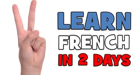 LEARN FRENCH IN 2 DAYS # DAY 2
