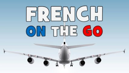 Learn French on the go # Part 2