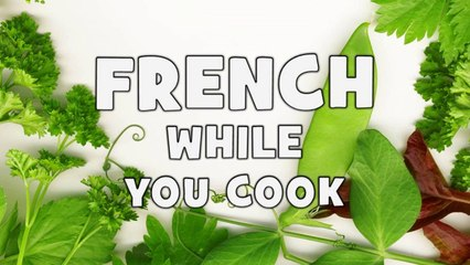 Learn French while you cook # Step 1