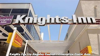 knights inn los angeles central convention center area best hotels in los angeles california