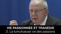 Vie passionnée et tragédie : 2. La tumultueuse vie des passions, Jean-Louis POIRIER