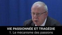 Vie passionnée et tragédie : 1. Le mécanisme des passions, Jean-Louis POIRIER