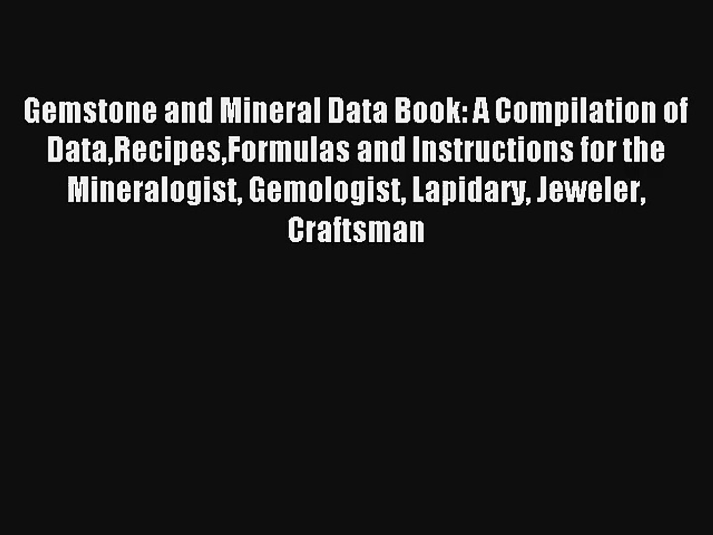 Download Gemstone and Mineral Data Book: A Compilation of  DataRecipesFormulas and Instructions