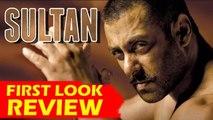SULTAN Movie FIRST LOOK | Salman Khan In TOUGH Look
