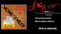Showaddywaddy - Maybe Maybe Maybe