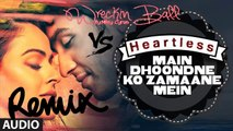 Main Dhoondne ko Zamaane Mein Vs Wrecking Ball Remix (Love Hurts Mix)