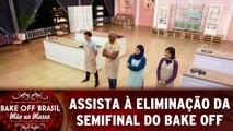 Assista à eliminação da semifinal do Bake Off Brasil