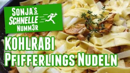 Kohlrabi-Pfifferlings-Nudeln - Rezept (Sonja's Schnelle Nummer #84)