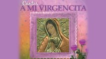 Cantos a mi Virgencita - Felicidades, felicidades