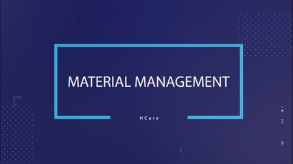 HCare: Material management