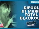 Difool & Marie en mode Total Blackout - Radio Libre
