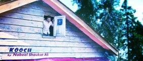 KOOCH II Official Video Song II Nabeel... - Nabeel Shaukat Ali