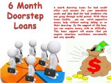 Immediate Money For Long Term By 6 Month Doorstep Loans