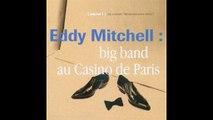 Eddy Mitchell - Y'a Pas de Mal à se Faire du Bien