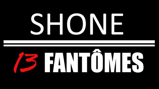 Shone - 13 Fantômes