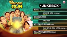Guddu Ki Gun - Full Album - Audio Jukebox - Kunal Kemmu, Payal Sarkar & Sumit Vyas
