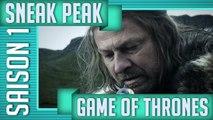 Sneak Peek #01 - Game of thrones (saison 1)