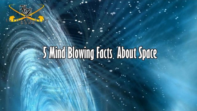 5 Mind Blowing Facts About Space