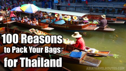 100 Reasons to Pack Your Bags for Thailand