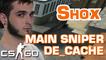 SHOX CS:GO - LE MAIN SNIPER SUR DE_CACHE