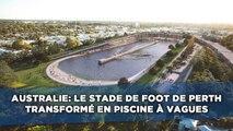 Australie: Le stade de foot de Perth transformé en piscine à vagues