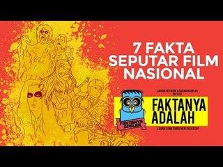 Faktanya Adalah - 7 Fakta seputar Film Nasional