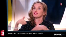 """Thé ou Café : Julie Delpy tacle Hollywood, """"Les gens ne sont intéressés que par le fric"""""""