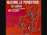 Maxime Le Forestier Chante Brassens - La Mauvaise Réputation